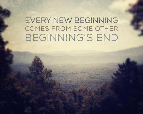 every-new-beginning-comes-from-some-other-beginnings-end-lisa-russo